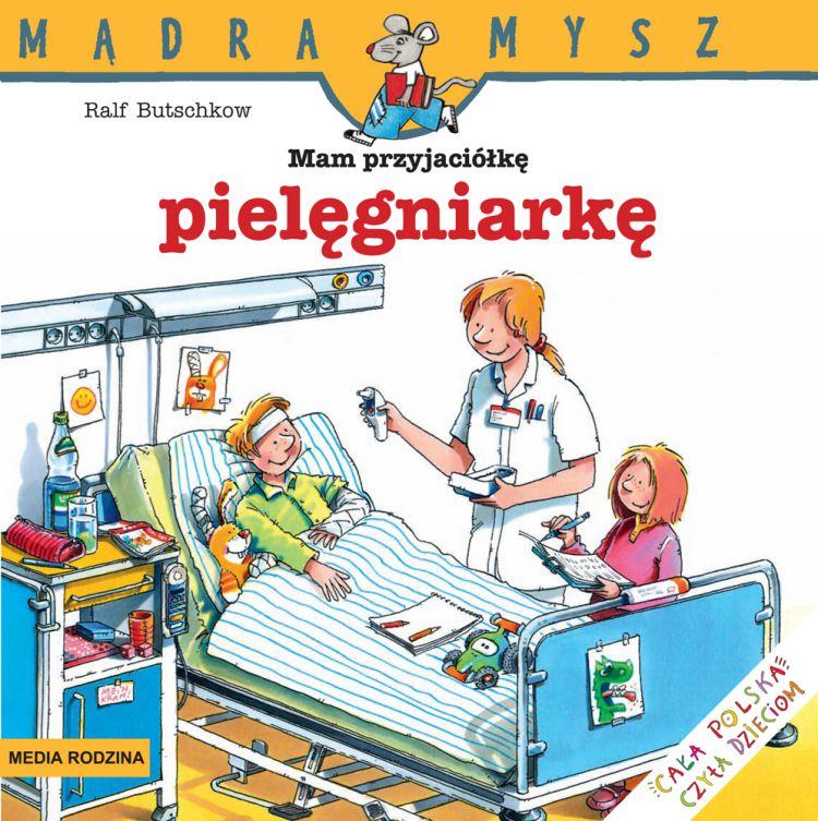 Wydawnictwo Media Rodzina -  Mam Przyjaciółkę Pielegniarkę