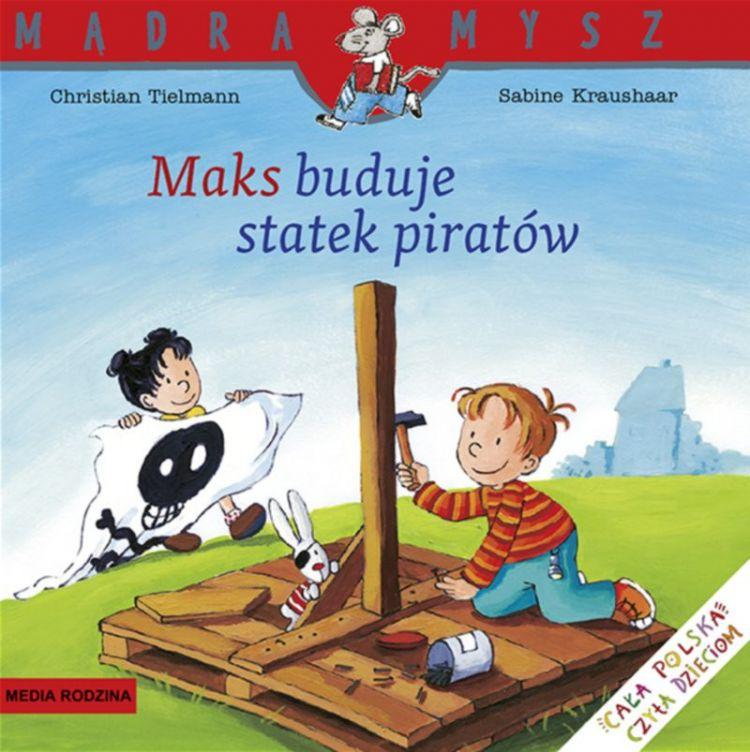 Wydawnictwo Media Rodzina -  Maks Buduje Statek Piratów