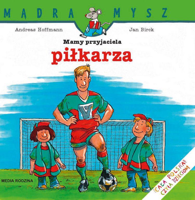 Wydawnictwo Media Rodzina -  Mam Przyjaciela Piłkarza