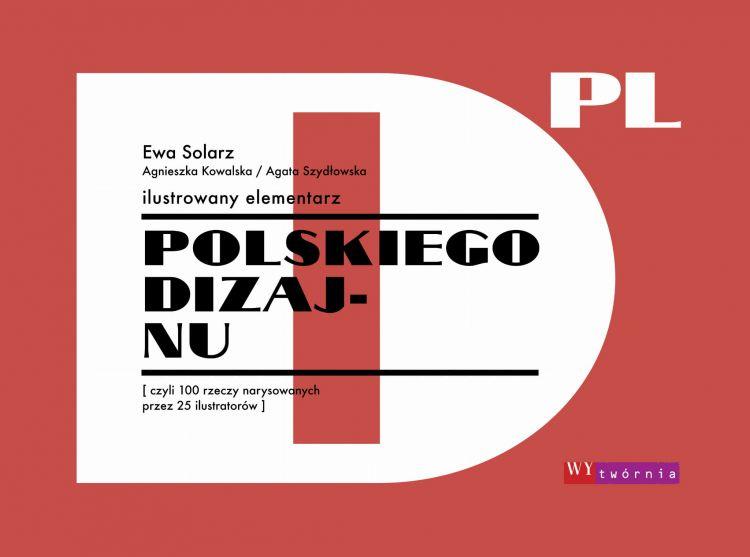 Wydawnictwo Wytwórnia -Ilustrowany Elementarz Polskiego Dizajnu