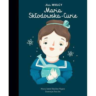Wydawnictwo Smart Books - Mali Wielcy Maria Skłodowska-Curie