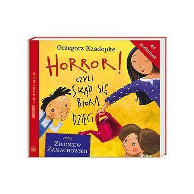 Wydawnictwo Nasz Księgarnia - Audiobook Horror! Czyli Skąd się Biorą Dzieci