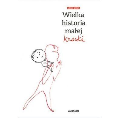 Wydawnictwo Zakamarki - Wielka Historia Małej Kreski