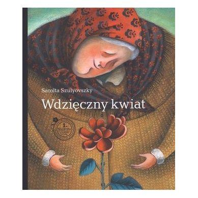 Wydawnictwo Zakamarki - Wdzięczny Kwiat