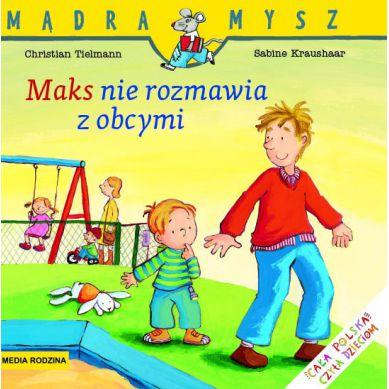 Wydawnictwo Media Rodzina -  Maks nie Rozmawia z Obcymi