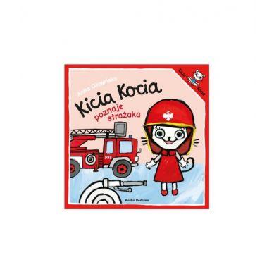 Wydawnictwo Media Rodzina - Kicia Kocia Poznaje Strażaka