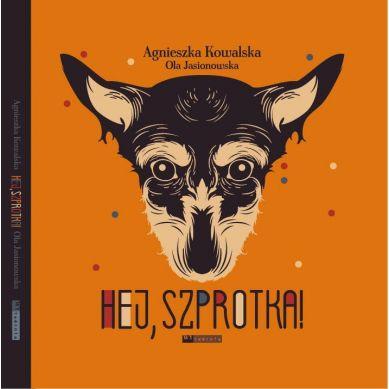 Wydawnictwo Wytwórnia - Hej Szprotka!