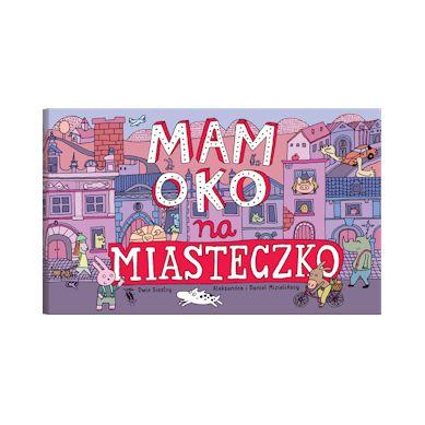 Wydawnictwo Dwie Siostry - Mam Oko Na Miasteczko
