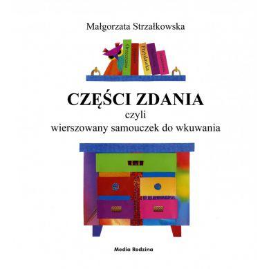 Wydawnictwo Media Rodzina - Części Zdania, czyli Wierszowany Samouczek do Wkuwania