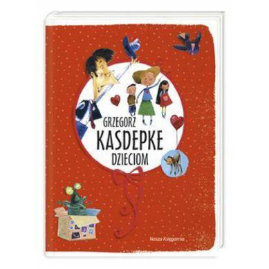 Wydawnictwo Nasza Księgarnia - Grzegorz Kasdepke Dzieciom