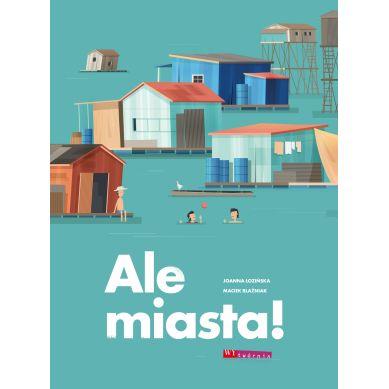 Wydawnictwo Wytwórnia - Ale miasta!