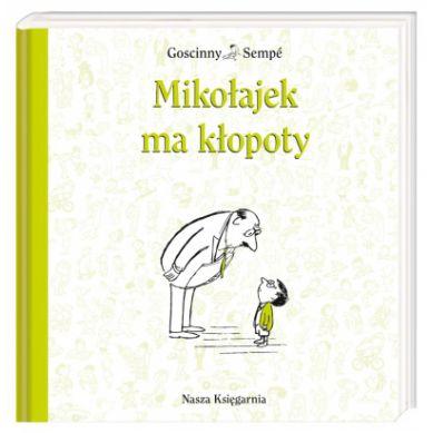 Wydawnictwo Nasza Księgarnia - Mikołajek ma Kłopoty