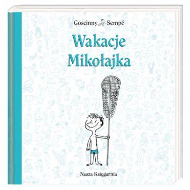 Wydawnictwo Nasza Księgarnia - Wakacje Mikołajka