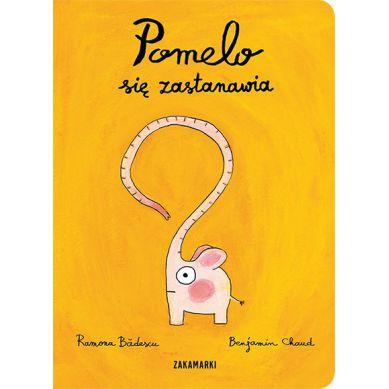 Wydawnictwo Zakamarki - Pomelo się Zastanawia