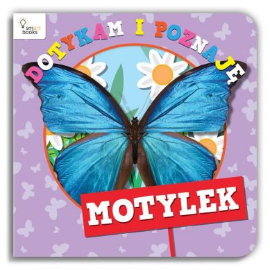 Wydawnictwo Smart Books - Motylek Dotykam i Poznaję