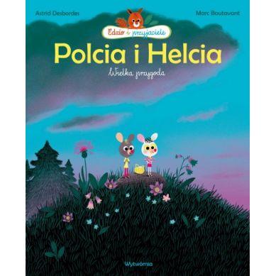 Wydawnictwo Wytwórnia - Polcia i Helcia. Wielka przygoda
