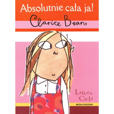 Wydawnictwo Media Rodzina -  Absolutnie Cała Ja! Clarice Bean