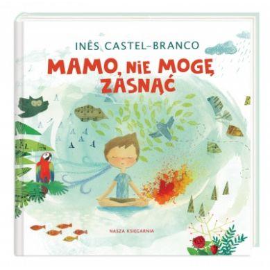 Wydawnictwo Nasza Księgarnia - Mamo, nie mogę zasnąć