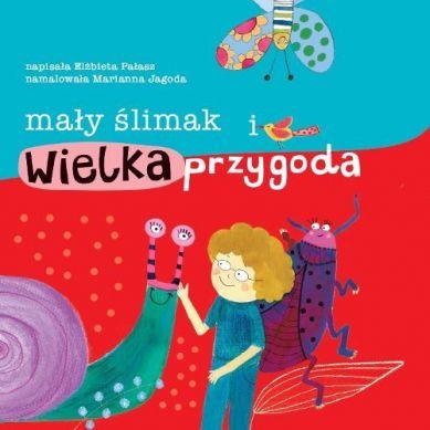 Wydawnictwo Adamada - Mały ślimak i Wielka Przygoda