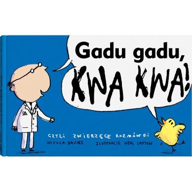 Wydawnictwo Dwie Siostry - Gadu, Gadu, Kwa, Kwa!