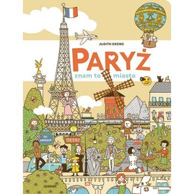 Wydawnictwo Zakamarki - Paryż - Znam To Miasto