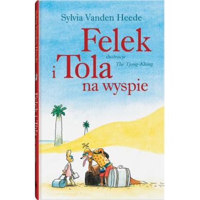 Wydawnictwo Dwie Siostry - Felek i Tola na Wyspie