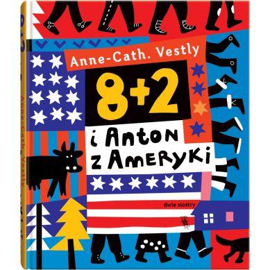 Wydawnictwo Dwie Siostry - 8 + 2 i Anton z Ameryki