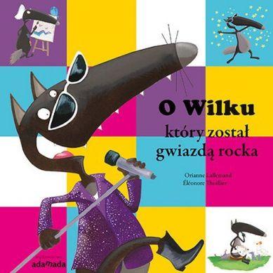 Wydawnictwo Adamada - O Wilku, który Został Gwiazdą Rocka