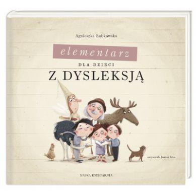Wydawnictwo Nasza Księgarnia - Elementarz dla Dzieci z Dysleksją