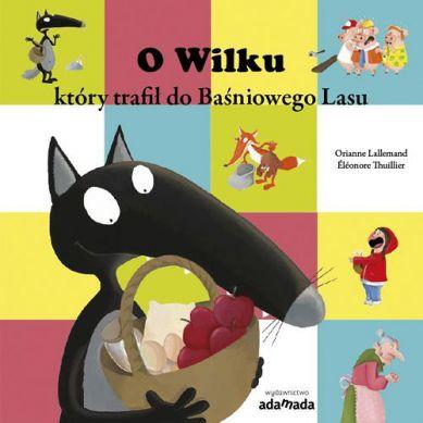 Wydawnictwo Adamada - O Wilku, Który Trafił do Baśniowego Lasu
