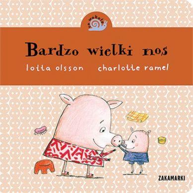 Wydawnictwo Zakamarki - Bardzo Wielki Nos