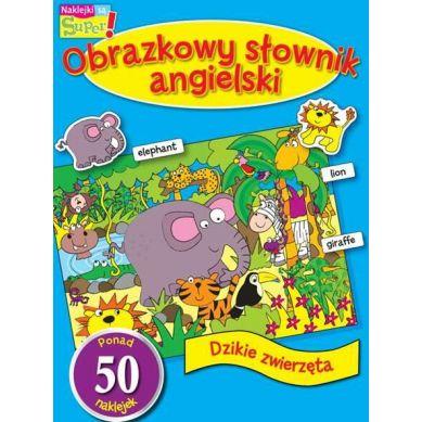 Wydawnictwo Smart Books - Obrazkowy Słownik Angielski Dzikie Zwierzęta