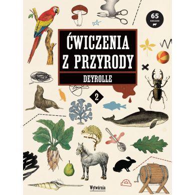 Wydawnictwo Wytwórnia - Ćwiczenia z przyrody Deyrolle 2
