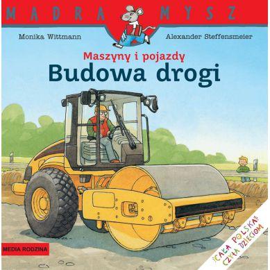 Wydawnictwo Media Rodzina -  Maszyny i Pojazdy. Budowa Drogi