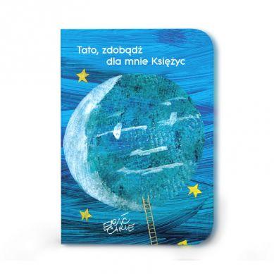 Wydawnictwo Tatarak - Tato, zdobądź dla mnie Księżyc