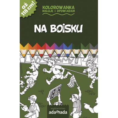 Wydawnictwo Adamada - Kolorowanka Maluje i Opowiadam na Boisku