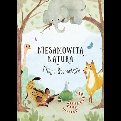 Wydawnictwo Tata Robi Książki - Niesamowita Natura. Mity i Stereotypy