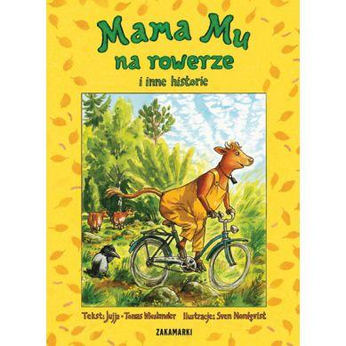 Wydawnictwo Zakamarki - Mama Mu na Rowerze i inne Historie