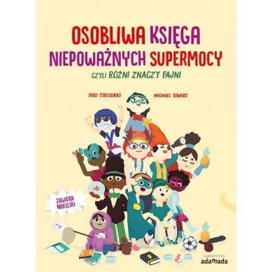Wydawnictwo Adamada - Osobliwa księga niepoważnych supermocy, czyli różni znaczy fajni