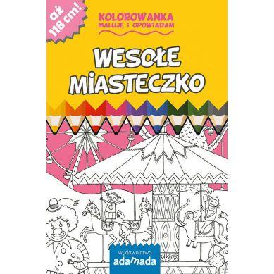 Wydawnictwo Adamada - Kolorowanka Maluje i Opowiadam Wesołe Miasteczko