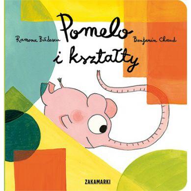Wydawnictwo Zakamarki - Pomelo i Kształty
