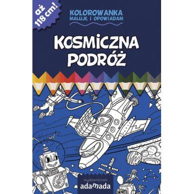 Wydawnictwo Adamada - Kolorowanka Maluje i Opowiadam Kosmiczna Podróż