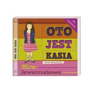 Wydawnictwo Nasz Księgarnia - Audiobook Oto jest Kasia