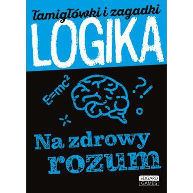 Edgard Games - Łamigłówki i Zagadki Logika Na Zdrowy Rozum 5+