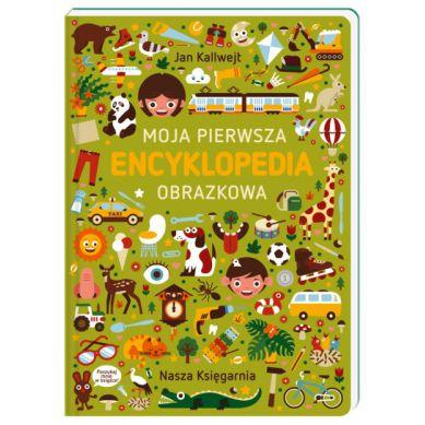 Wydawnictwo Nasza Księgarnia - Moja Pierwsza Encyklopedia Obrazkowa