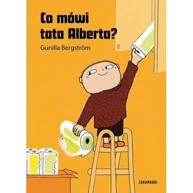 Wydawnictwo Zakamarki - Co Mówi Tata Alberta?