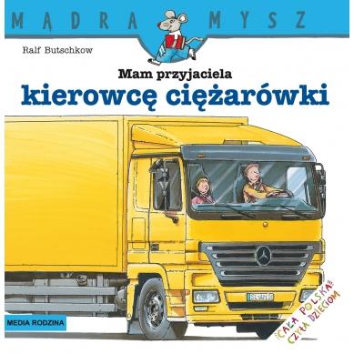 Wydawnictwo Media Rodzina -  Mam Przyjaciela Kierowcę Ciężarówki