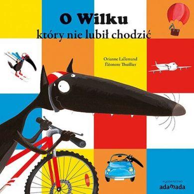 Wydawnictwo Adamada - O Wilku, Który nie Lubił Chodzić