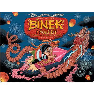 Wydawnictwo Dwie Siostry - Binek i Pulpet w Królestwie Chińskiego Smoka