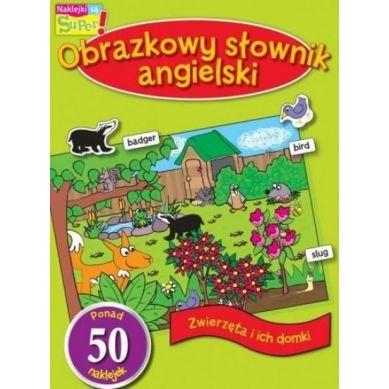 Wydawnictwo Smart Books - Obrazkowy Słownik Angielski Zwierzęta i Ich Domki
